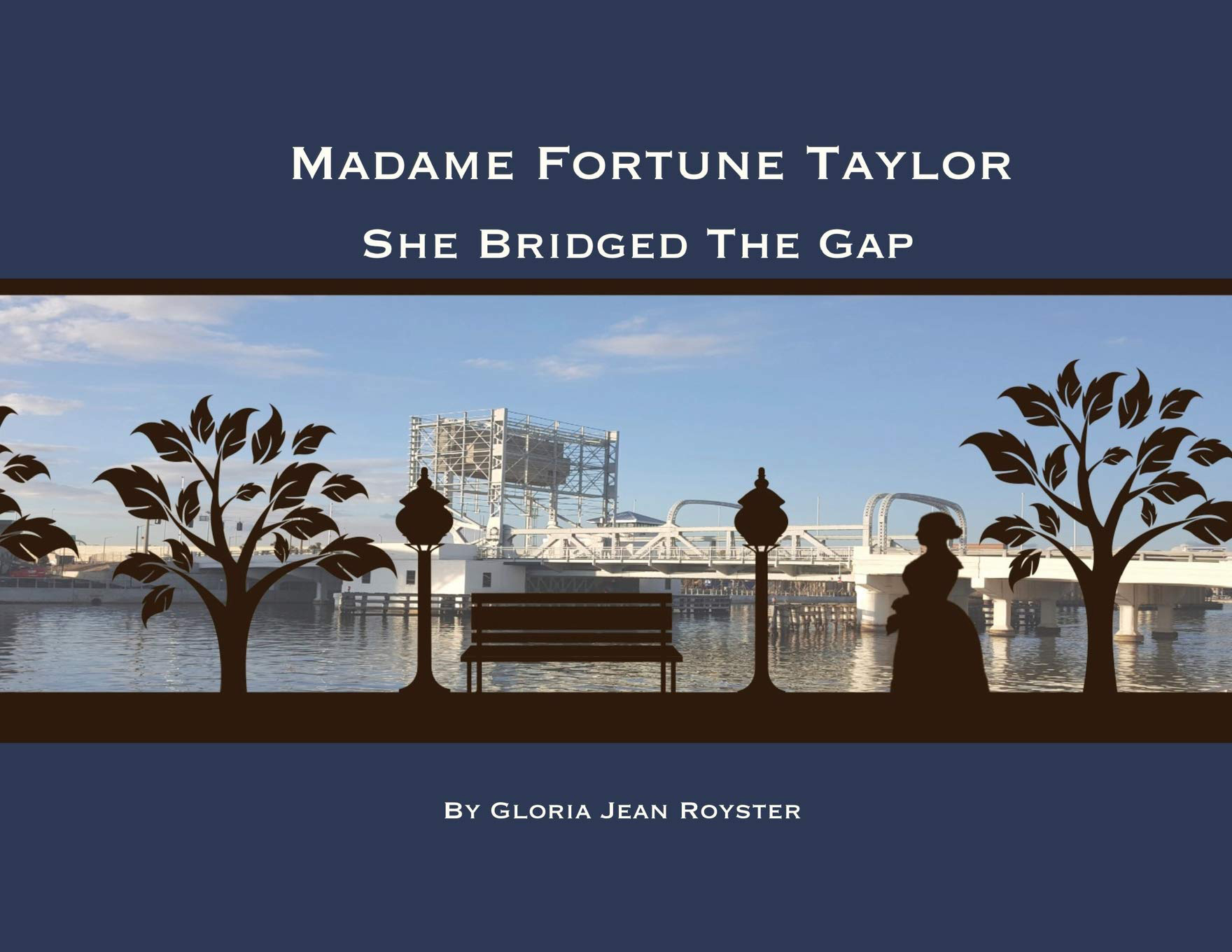 Madame Fortune Taylor - She Bridged the Gap